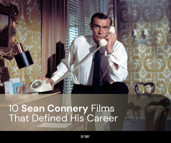 10 Sean Connery Films That Defined His Career