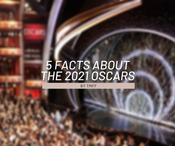 5 Facts About the 2021 Oscars